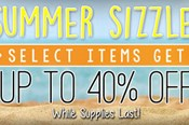 Summer Sizzle! Up to 40% Off!
