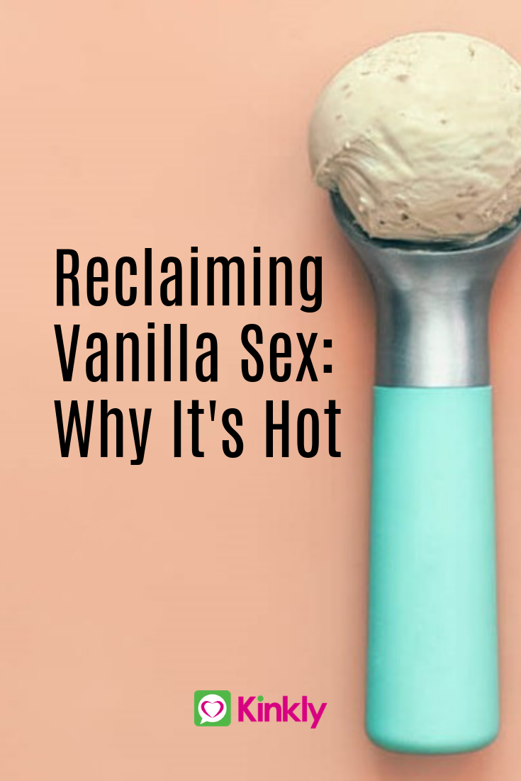 Reclaiming Vanilla Sex: Why It's Hot with scoop of ice cream