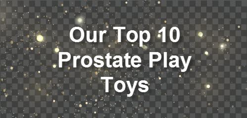 Top 10 Prostate Play Toys