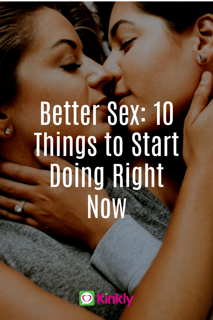 Better Sex: 10 Things to Start Doing Right Now with two women kissing