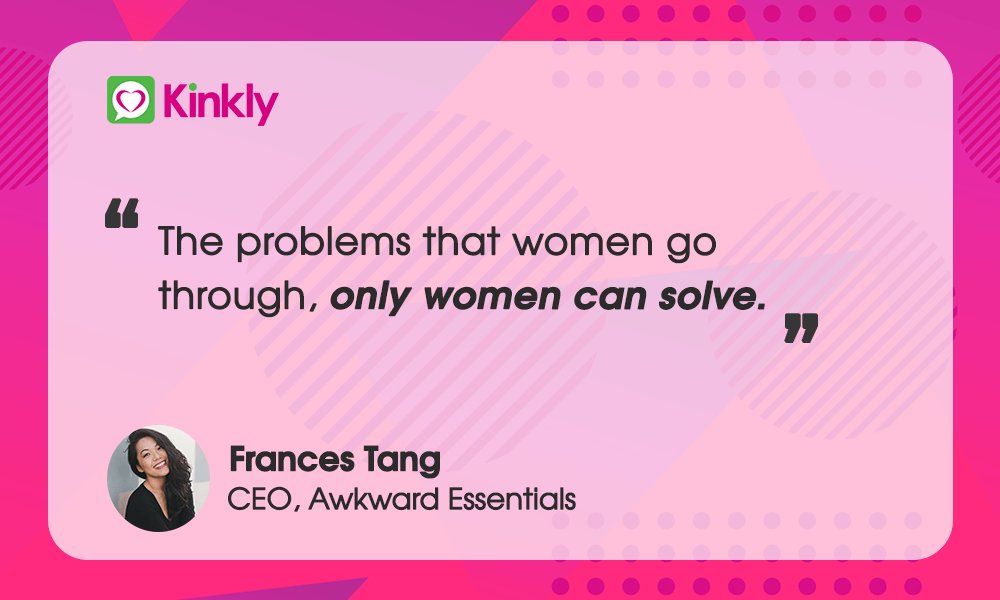 Frances Tang CEO Awkward Essentials Quote