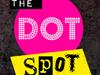The Dot Spot