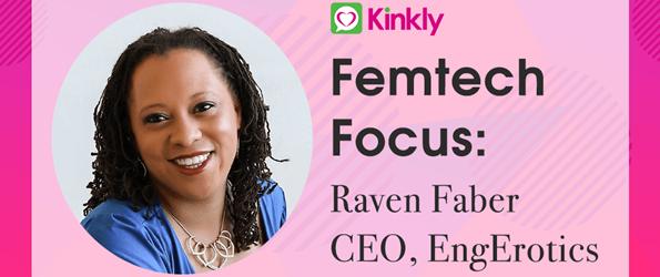 Femtech Focus Raven Faber CEO EngErotics