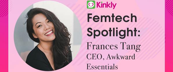 Femtech Spotlight Frances Tang CEO Awkward Essentials