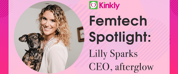 Femtech Spotlight Lilly Sparks CEO afterglow