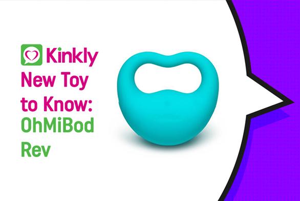 New Toy to Know: OhMiBod Rev
