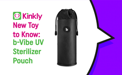 New Toy to Know: b-Vibe Sterilizer Pouch