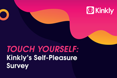 Touch Yourself Kinkly's Self-Pleasure Survey Header